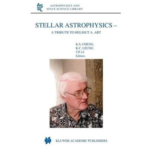 Stellar Astrophysics - A Tribute to Helmut A. Abt (Unknown)
