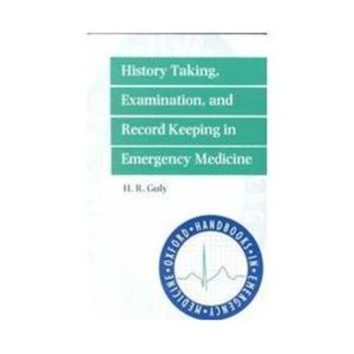 History Taking, Examination, and Record Keeping in Emergency Medicine (Paperback)