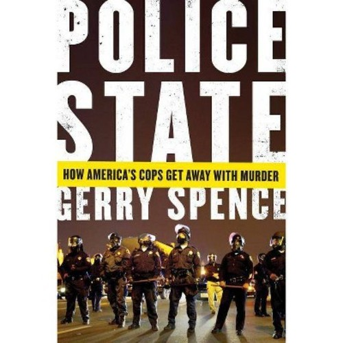 Police State: How America's Cops Get Away With Murder (Paperback)