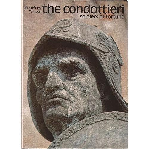The Condottieri: Soldiers of Fortune