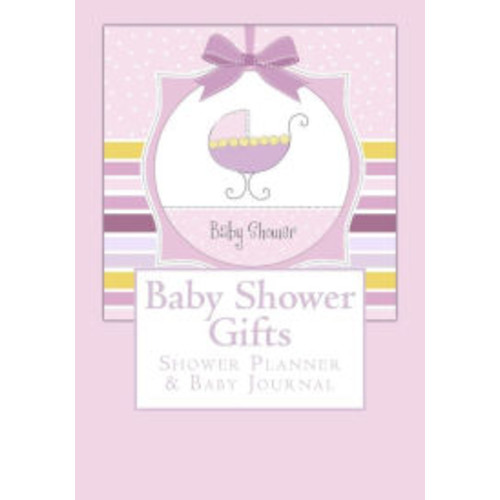 Baby Shower Gifts: Shower Planner & Baby Journal