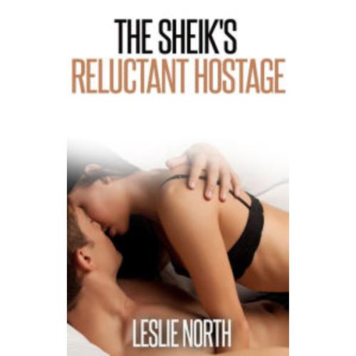 The Sheik's Reluctant Hostage (Quabeca Sheiks Series, #2)