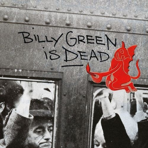 Billy Green Is Dead [CD]