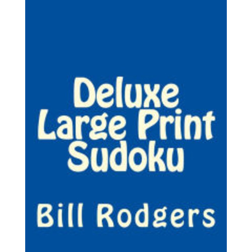 Deluxe Large Print Sudoku: Easy to Read, Large Grid Sudoku Puzzles