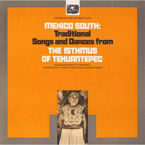 Mexico South: Traditional Songs and Dances from the Isthmus of Tehuantepec [CD]