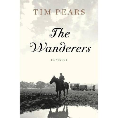 Wanderers (Hardcover) (Tim Pears)