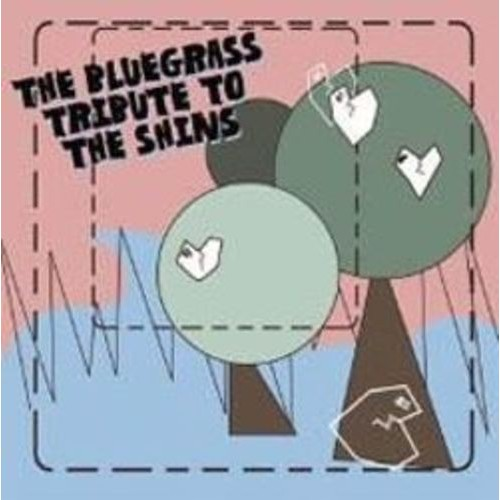 The Bluegrass Tribute to the Shins [CD]