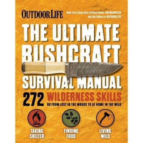 Ultimate Bushcraft Survival Manual (Paperback) (Tim Macwelch)