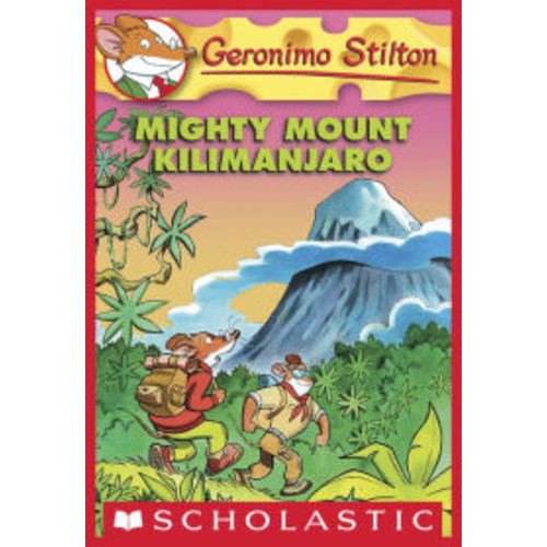 Mighty Mount Kilimanjaro (Geronimo Stilton Series #41)