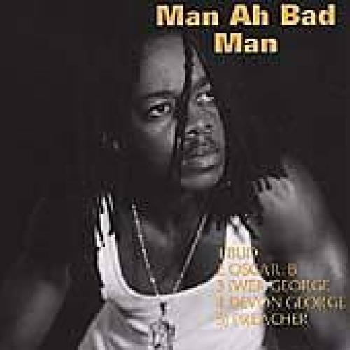 Man Ah Bad Man [CD]