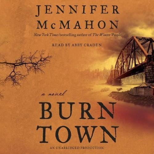Burntown (Unabridged) (CD/Spoken Word) (Jennifer McMahon)