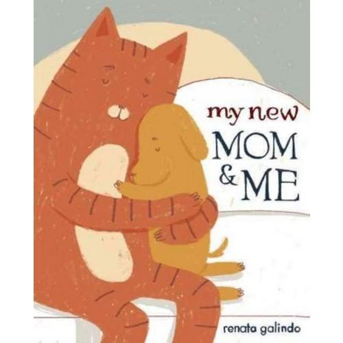 My New Mom & Me (Library) (Renata Galindo)