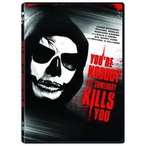 You're Nobody Till Somebody Kills You