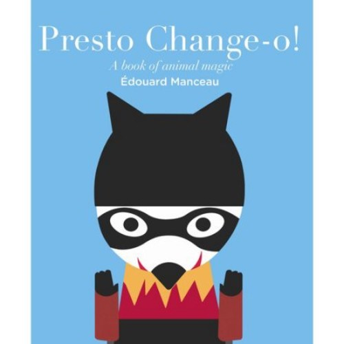 Presto Change-o!: A Book of Animal Magic