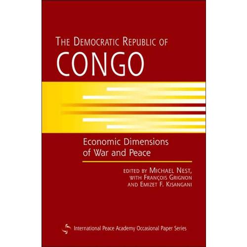 The Democratic Republic of Congo: Economic Dimensions of War and Peace / Edition 1