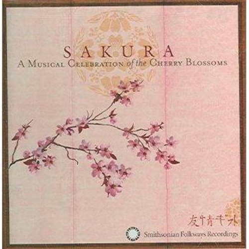 Sakura: A Musical Celebration of the Cherry Blossoms [CD]