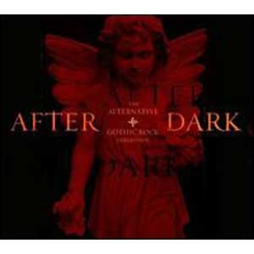 After Dark: The Alternative + Gothic Rock Collection [Barnes & Noble Exclusive] By Various Artists (Audio CD)