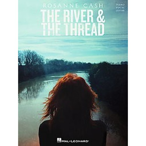 Rosanne Cash The River & the Thread (Paperback)