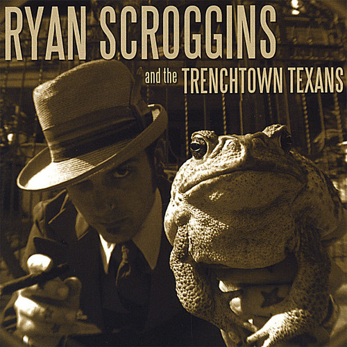 Ryan Scroggins And The Trenchtown Texans - Trenchtown Texans