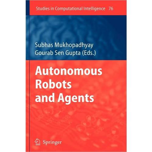 Autonomous Robots and Agents / Edition 1