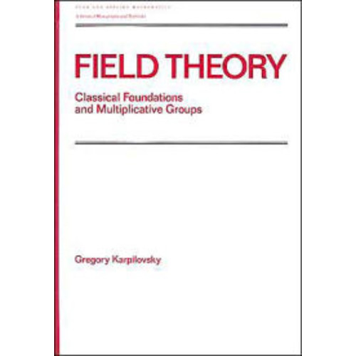 Field Theory: Classical Foundations and Multiplicative Groups
