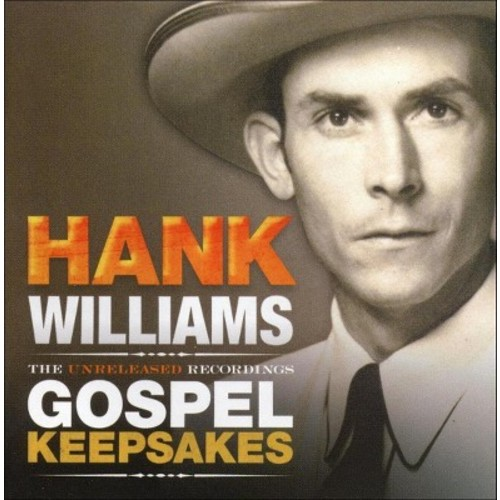 Hank williams - Unreleased recordings gospel keepsake (CD)