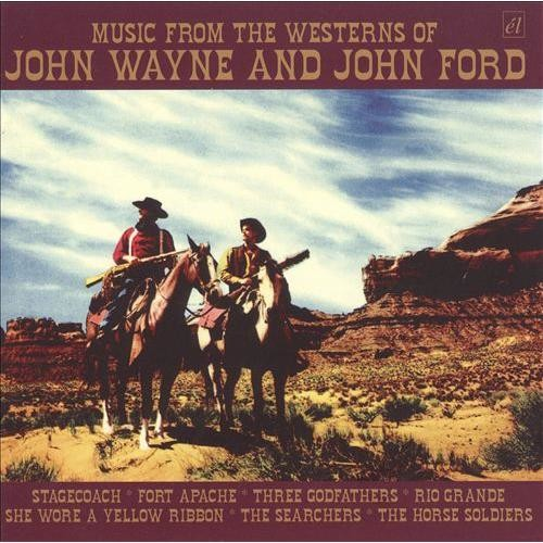 Music From The Westerns of John Wayne and John Ford [CD]