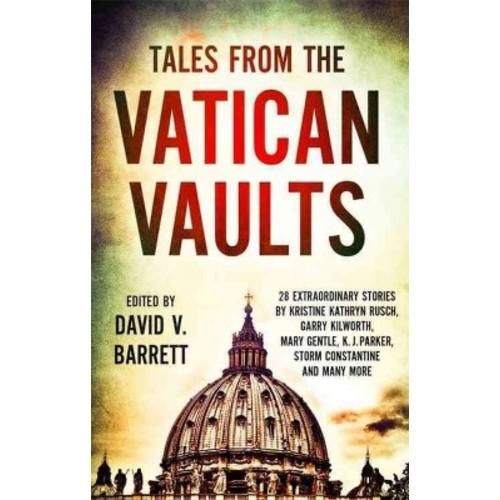Tales from the Vatican Vaults : 28 Extraordinary Stories (Paperback) (David V. Barrett)