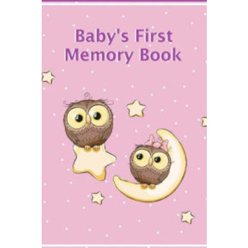 Baby's First Memory Book: A Keepsake for Birth through Preschool