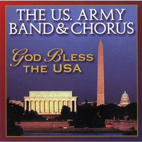 God Bless The USA / U.S. Army Band & Chorus
