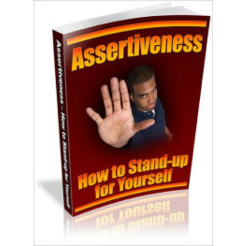 Assertiveness - How To Stand Up For Yourself.