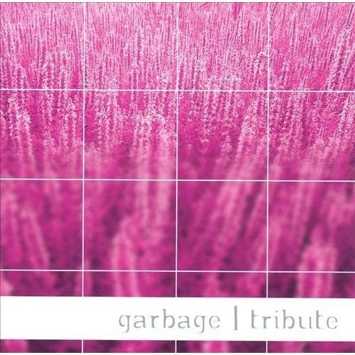A Tribute to Garbage [CD]