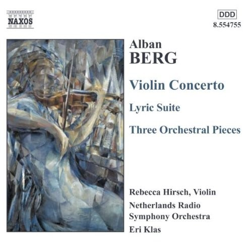 Berg: Violin Concerto; Lyric Suite; Three Orchestral Pieces