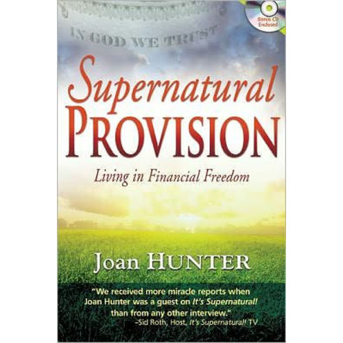 Supernatural Provision: Living in Financial Freedom