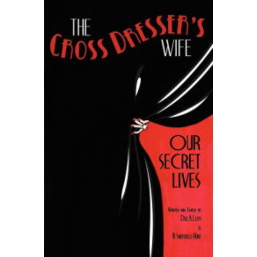 The Cross Dresser's Wife - Our Secret Lives