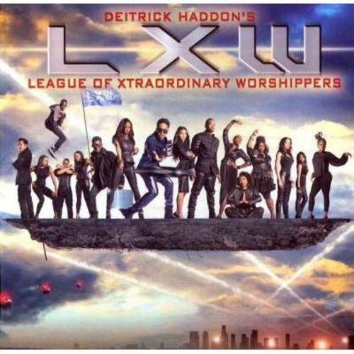 Deitrick Haddon's League of Xtraordinary Worshippers