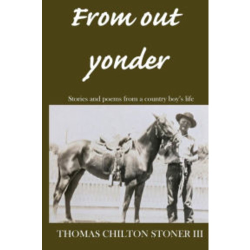 From out yonder: Stories and poems from a country boy's life