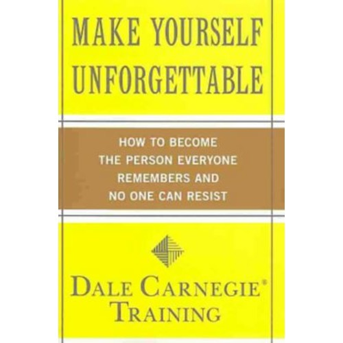 Make Yourself Unforgettable Dale Carnegie Training Paperback