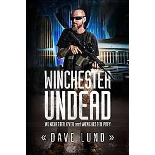 Winchester Undead: Winchester Over / Winchester Prey