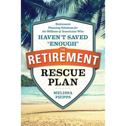 The Retirement Rescue Plan (Paperback)