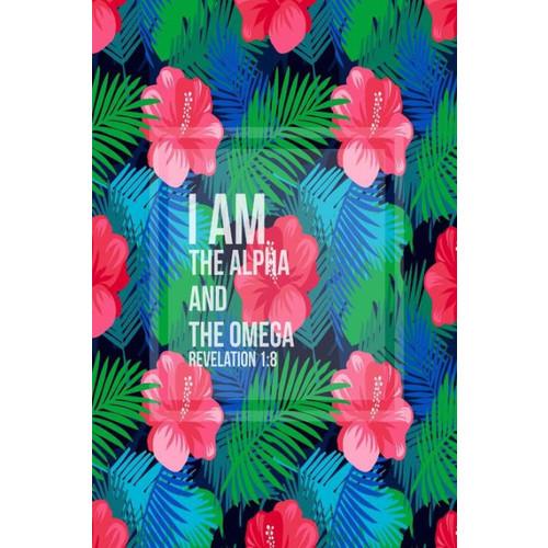 I am the Alpha and the Omega