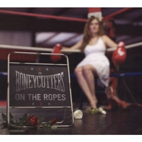 Honeycutters - The Honeycutters/On the Ropes
