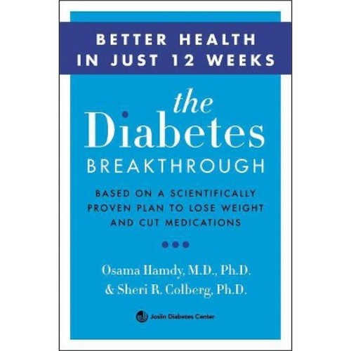 The Diabetes Break-Through: Based on a Scientifically Proven Plan to Reverse Diabetes Through Weight Loss (Paperback)