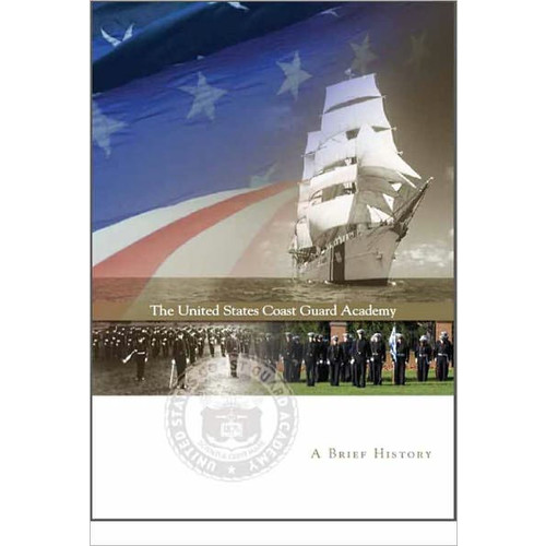 The United States Coast Guard Academy: A Brief History