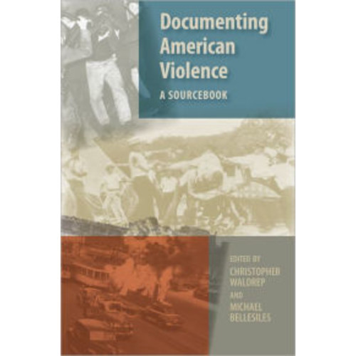 Documenting American Violence: A Sourcebook / Edition 1