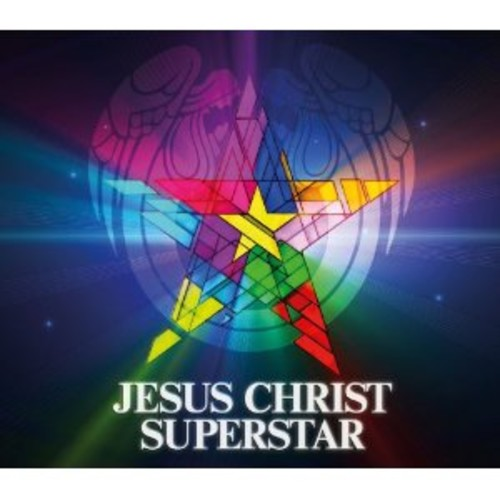 JESUS CHRIST SUPERSTAR - JESUS CHRIST SUPERSTAR (2012 REMASTERED)