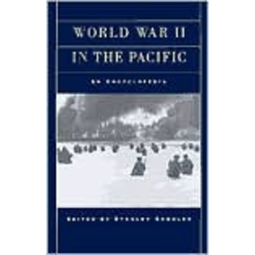 World War II in the Pacific: An Encyclopedia
