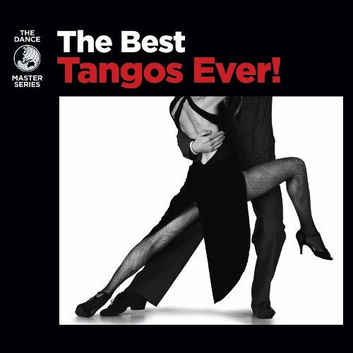 The Best Tangos Ever! [CD]