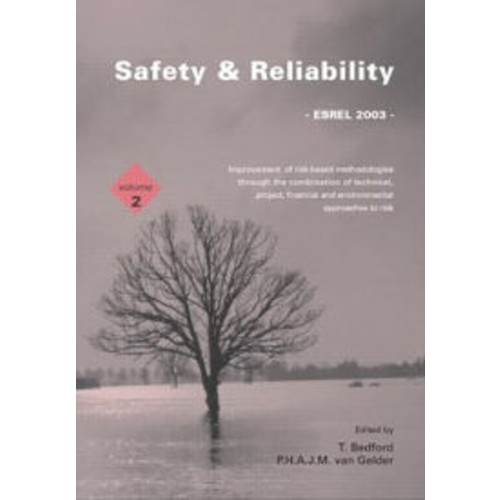 Safety and Reliability: Proceedings of the ESREL 2003 Conference, Maastricht, the Netherlands, 15-18 June 2003
