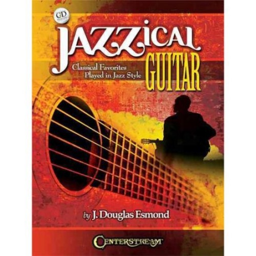 Jazzical Guitar: Classical Favorites Played in Jazz Style